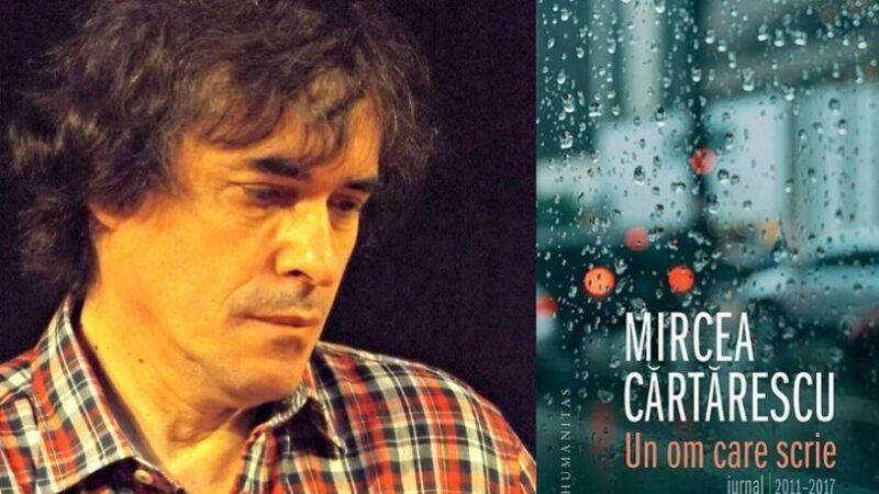 CARTEA ZILEI – Un om care scrie: jurnal 2011-2017