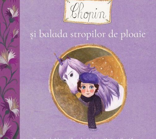 CARTEA ZILEI – Chopin şi balada stropilor de ploaie