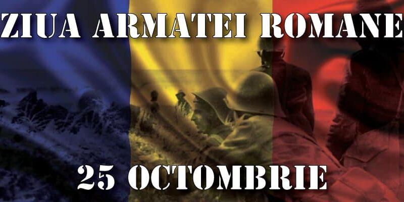 """PROGRAMUL MANIFESTĂRILOR DEDICATE """"ZILEI  ARMATEI ROMÂNE"""" = LUNI 25 OCTOMBRIE 2021 ="""