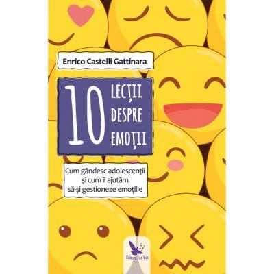 CARTEA ZILEI – 10 lecții despre emoții: Cum gândesc adolescenții și cum îi ajutăm să-și gestioneze emoțiile